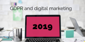 GDPR and digital marketing 2019